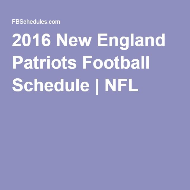 2016 New England Patriots Football Schedule | NFL
