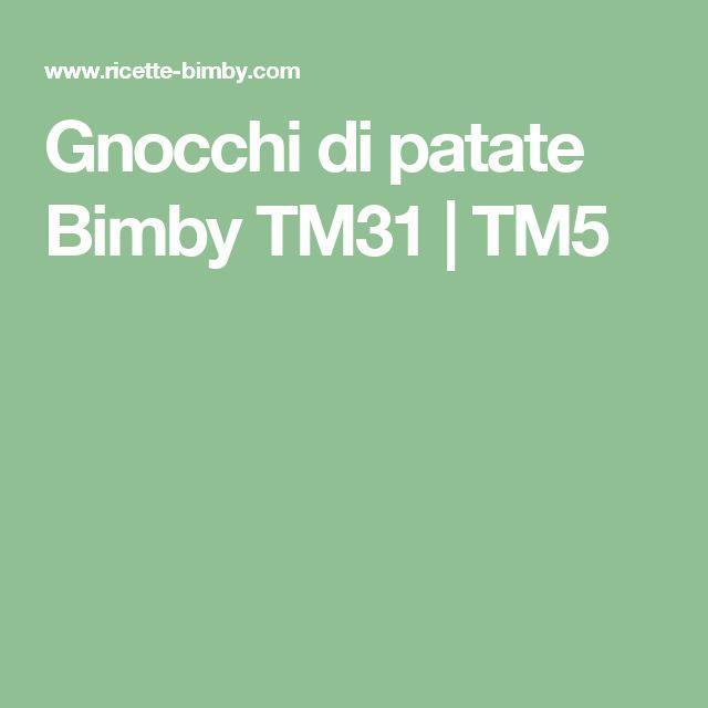 Gnocchi di patate Bimby TM31 | TM5