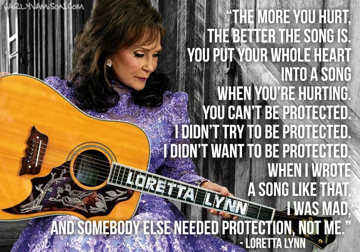 Duly Quoted: Loretta Lynn - http://www.carlyjamison.com/2016/02/25/duly-quoted-loretta-lynn/ - classic, country, loretta lynn, music, quote, songwriter, songwriting