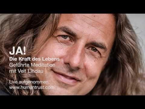 Ja! Lade die Kraft des Lebens ein - Geführte Meditation mit Veit Lindau - YouTube
