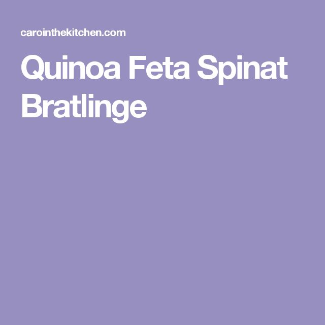 Quinoa Feta Spinat Bratlinge