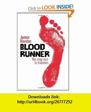 Blood Runner (9781845079345) James Riordan , ISBN-10: 1845079345  , ISBN-13: 978-1845079345 ,  , tutorials , pdf , ebook , torrent , downloads , rapidshare , filesonic , hotfile , megaupload , fileserve