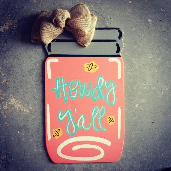Howdy Yu0027all Mason Jar Door Hanger & 150 best door hanger mason jars images on Pinterest | Wooden door ...