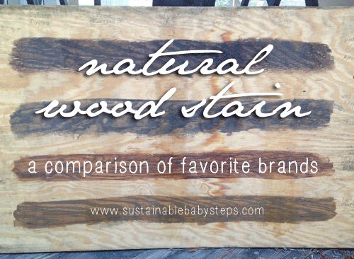 Sustainable Baby Steps compared three natural wood stain brands to find the best. ECOs (my fave) came out on top! Read the results.