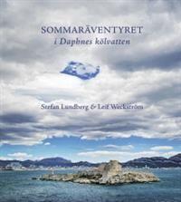 Sommaräventyret: I Daphnes kölvatten. Lundberg, Stefan & Weckström, Leif. 35€ #EKTAMuseumcenter #EKTAbooks #Sommaräventyret #GöranSchildt
