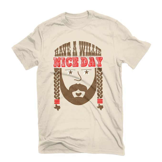 """Our Best Selling """"Have A Willie Nice Day""""!"""