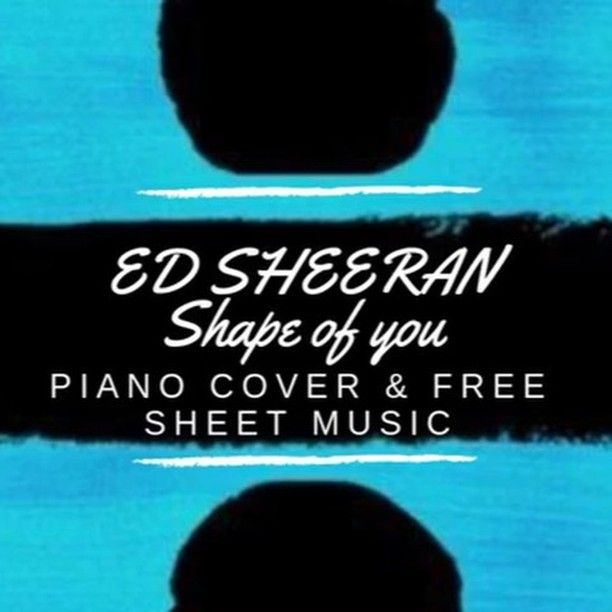 Ed Sheeran Shape Of You Piano Cover To Download Free Sheet Music See Link In Bio Freesheetmusic Edsheeran Shape Piano Cover Free Sheet Music Sheet Music