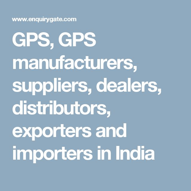 GPS, GPS manufacturers, suppliers, dealers, distributors, exporters and importers in India