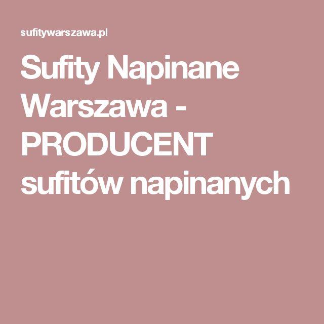 Sufity Napinane Warszawa - PRODUCENT sufitów napinanych