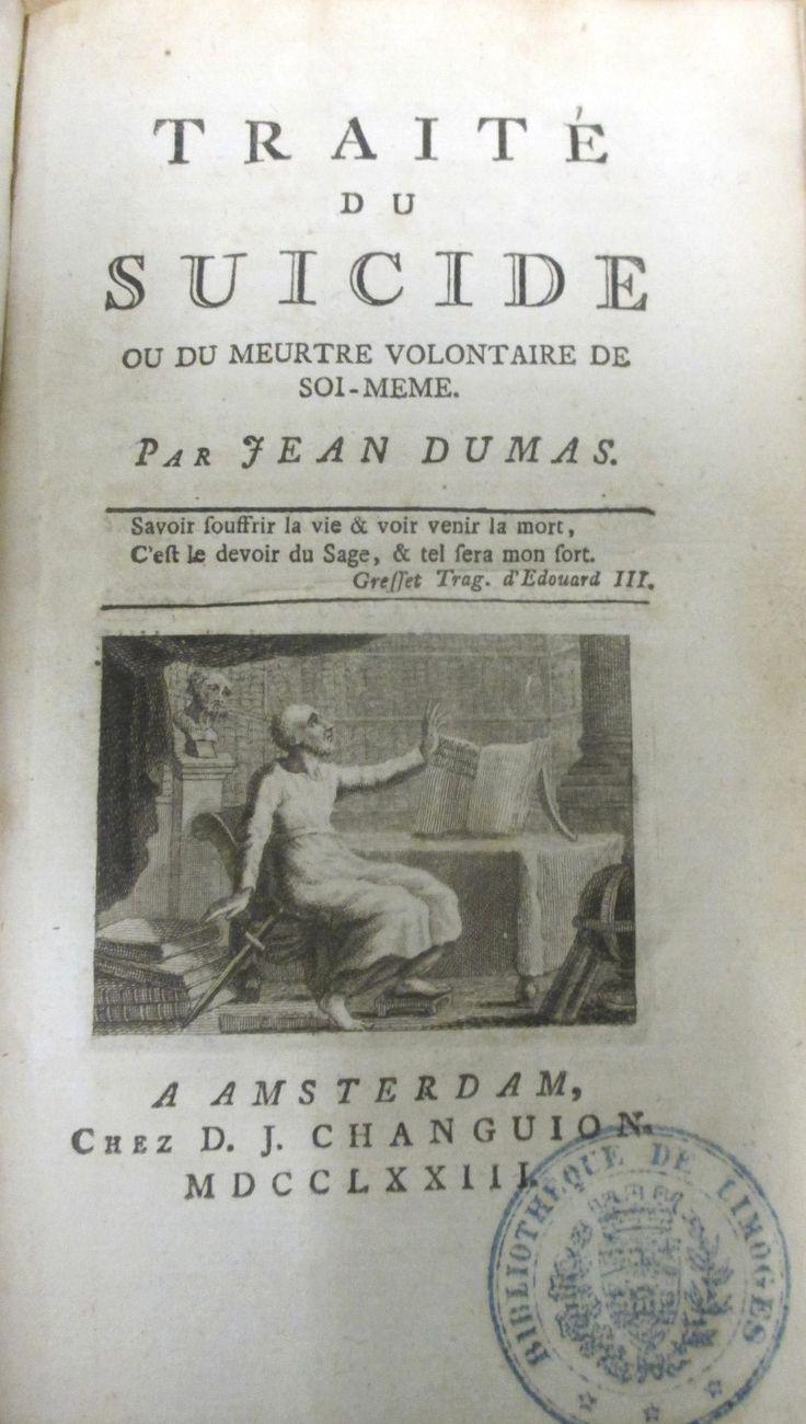 """""""Suicide, mode d'emploi"""", version 18e siècle : Traité du Suicide, ou du Meutre volontaire de soi-même""""  par Jean Dumas, imprimé à Amsterdam en 1723."""