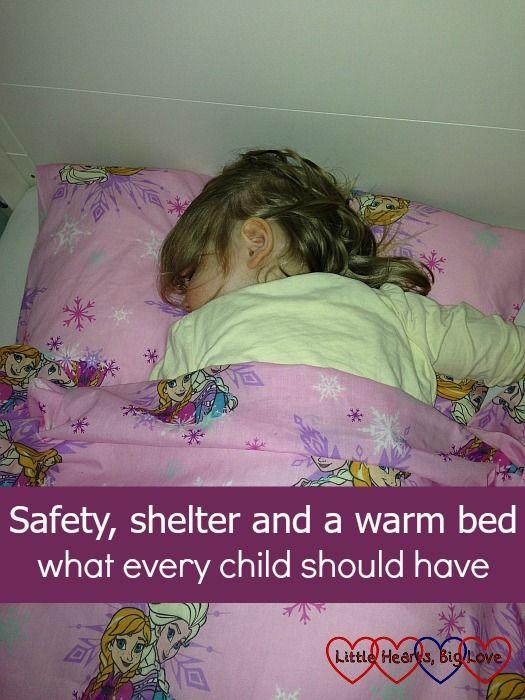 Safety, shelter and a warm bed - what every child should have - Little Hearts, Big Love. The only frozen bed a child should be sleeping in is one with Anna and Elsa on it.