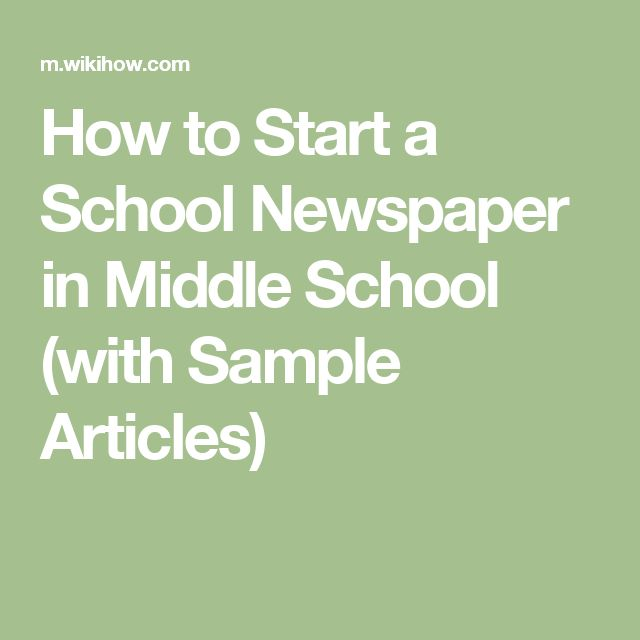 How to Start a School Newspaper in Middle School (with Sample Articles)