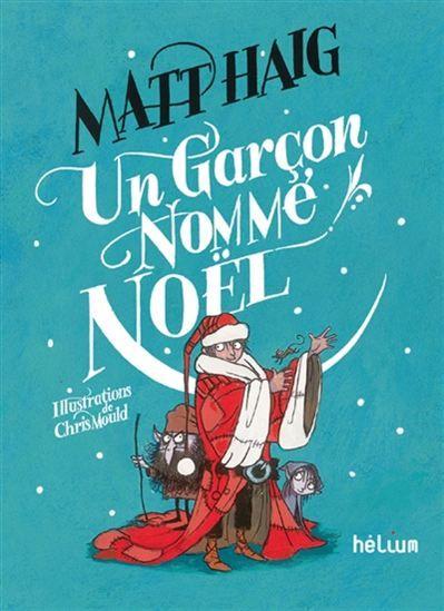 Un garçon nommé Noël - MATT HAIG - CHRIS MOULD