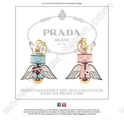Company:  Prada Subject:  PRADA Valentine's Day 2012 collection               INBOXVISION providing email design ideas and email marketing intelligence.    www.inboxvision.com/blog/  #EmailMarketing #DigitalMarketing #EmailDesign #EmailTemplate #InboxVision  #SocialMedia #EmailNewsletters
