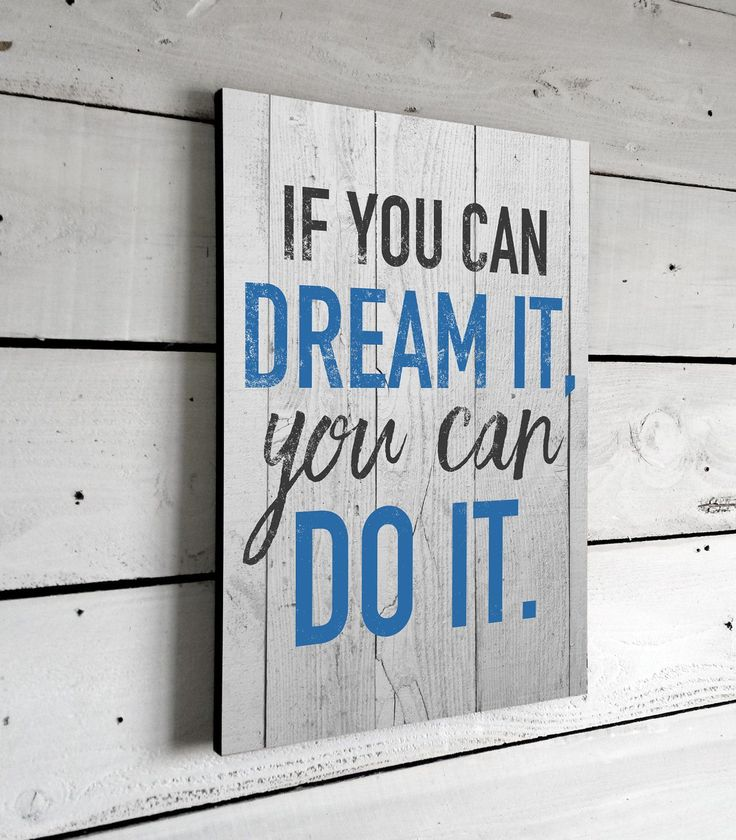 Inspirational Quotes Signs, Wall Art, Signs With Sayings, Printed Sign, 11x16, If you dream it, you can do it.