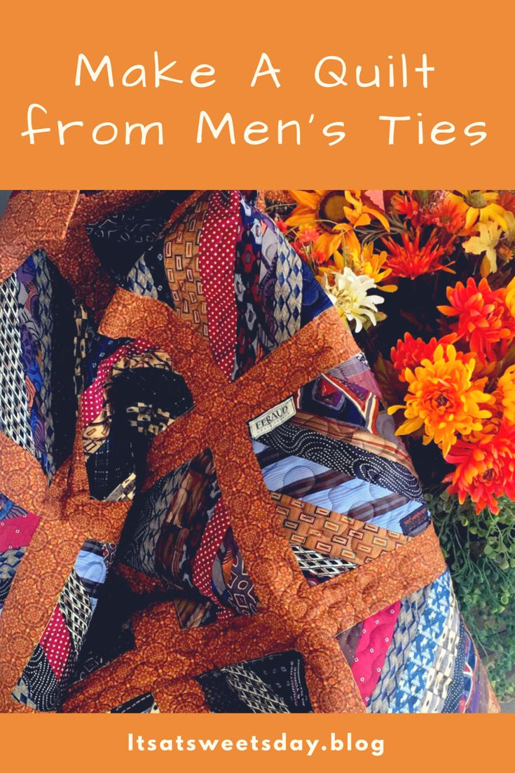 """How to make a Quilt from men's ties.  """"Tying"""" Up a Scrappy Quilt!"""