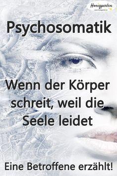 Psychosomatik: Wenn der Körper sagt, was die Seele will. Eine Betroffene erzählt. #psychosomatik #psyche #krankheit #gesundheit #mentaltraining #psychologie #honigperlen #leben #erkenntnis #selbstliebe #selbstwert #selbstwertgefühl – Kathrin Baranowski