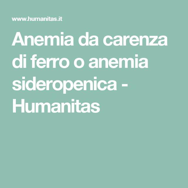 Anemia da carenza di ferro o anemia sideropenica -         Humanitas