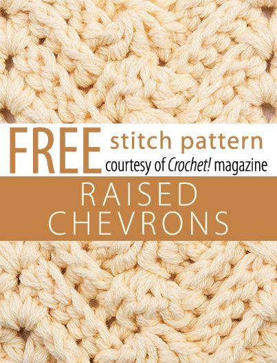 Raised Chevrons Stitch Pattern from Crochet! magazine. Download here: http://www.crochetmagazine.com/stitch_patterns.php?pattern_id=110