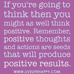 Positive thoughts equals #Positive Results