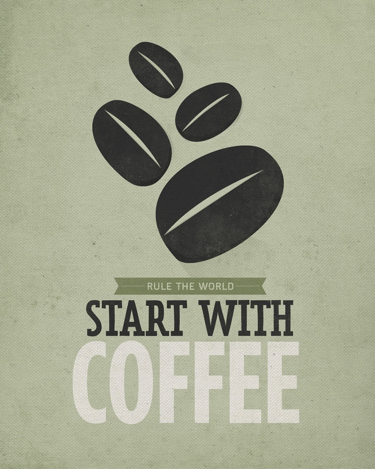 Rule the World -- start with coffee. #Coffee #Quote #MrCoffee