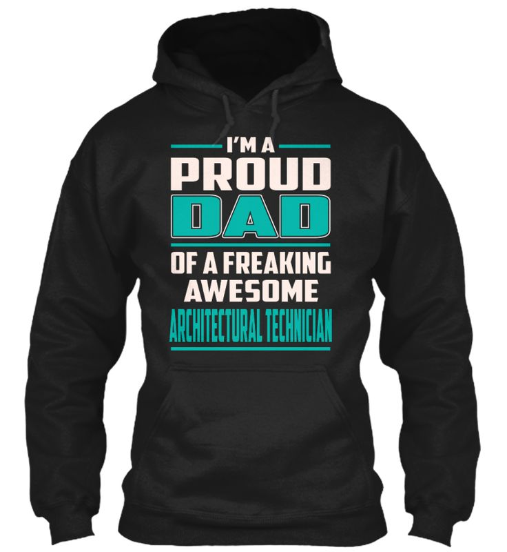 Architectural Technician - Proud Dad #ArchitecturalTechnician