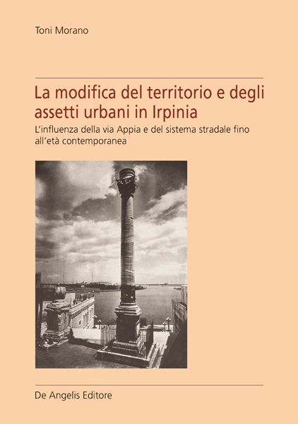 La modifica del territorio e degli assetti urbani in Irpinia