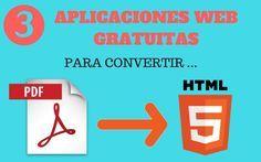 Selección de 3 prácticas aplicaciones web para convertir PDF a HTML5 gratis y online de forma bastante sencilla. Pueden serte de bastante utilidad.