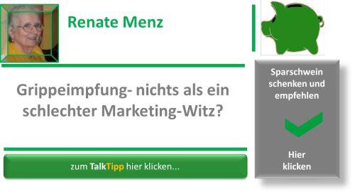 Renate Menz: Grippeimpfung- nichts als ein schlechter Marketing-Witz? - Sparschwein schenken und durch Empfehlen verdienen - TalkTipp Community