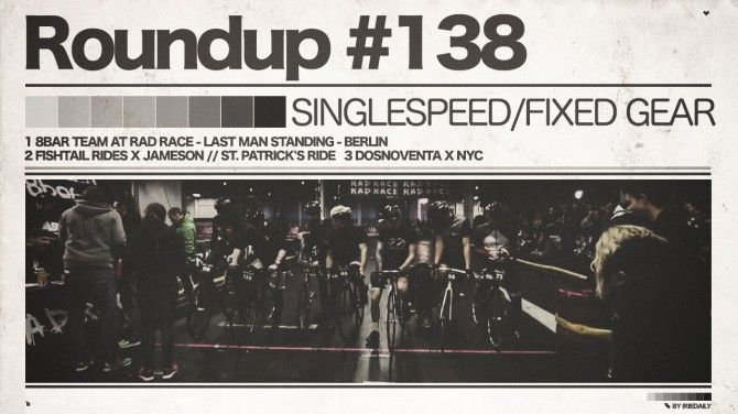 #138 Roundup: Fixed Gear - Last Man Standing & Last Man Partying! - IRIEDAILY