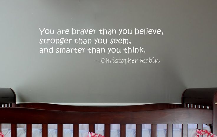 Nursery Quote - You are braver than you believe - Christopher Robin.