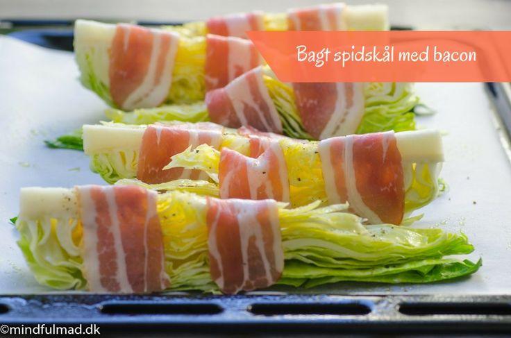 Bagt spidskål med bacon :http://mindfulmad.dk/bagt-spidskaal-bacon/