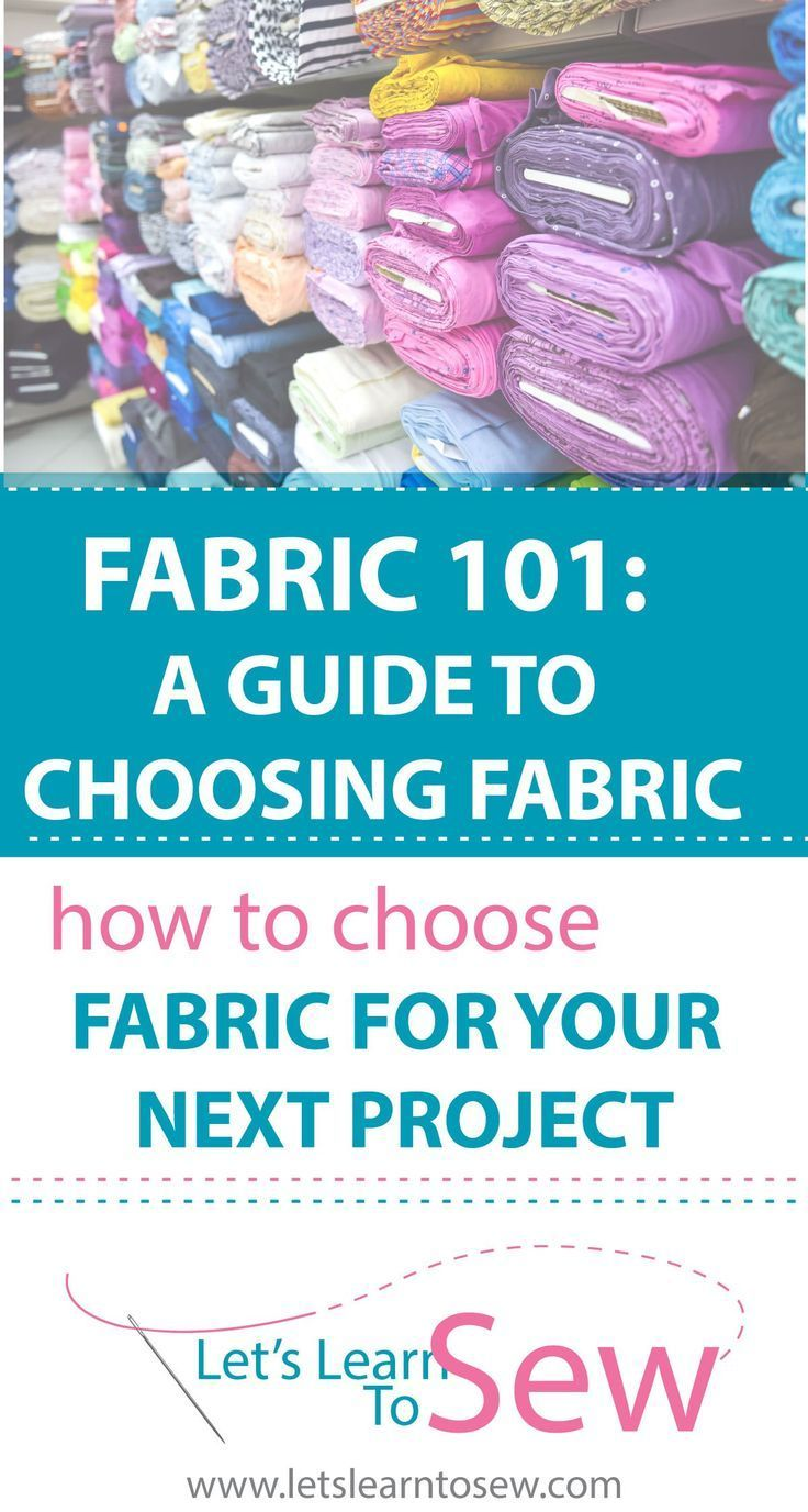 Fabric 101: Your Guide to Choosing Fabric for your next project