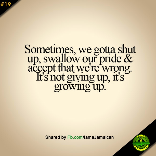 Growing Up Girl Quotes: Quote: Sometimes We Gotta Shut Up