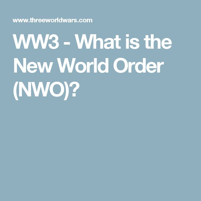 WW3 - What is the New World Order (NWO)?