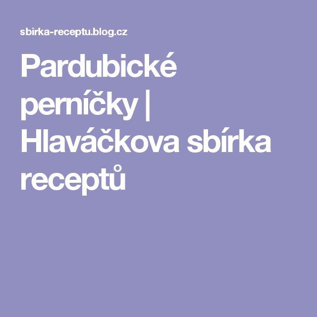 Pardubické perníčky   Hlaváčkova sbírka receptů