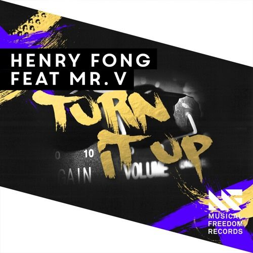 Henry Fong feat. Mr.V - Turn It Up [Available January 11] by Musical Freedom Recs