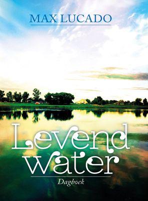 Levend water Dagboek - Lucado, Max