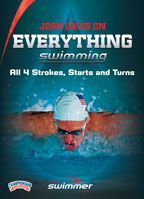 Josh Davis on Everything Swimming: All 4 Strokes, Starts and Turns - with Josh Davis; U.S. Olympic Gold Medalist; American Record Breaker; Top Swim Clinician    In this instructional swimming DVD, Olympic legend Josh Davis exudes the passion and dedication that made him a champion. He distills over 20 years of elite swimming, coaching and motivational speaking experience to help developing swimmers learn all four swimming strokes, starts and turns