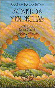Sonetos y endechas / Sor Juana Inés de la Cruz ; prefacio de Rosa Chacel ; prólogo y notas de Xavier Villaurrutia