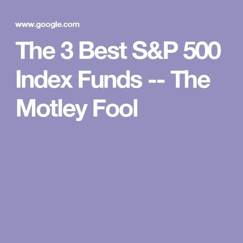 The 3 Best S&P 500 Index Funds -- The Motley Fool