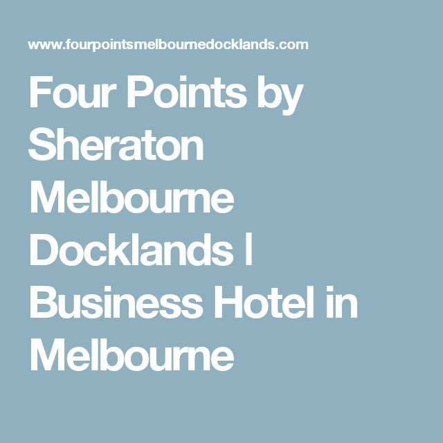Four Points by Sheraton Melbourne Docklands ǀ Business Hotel in Melbourne