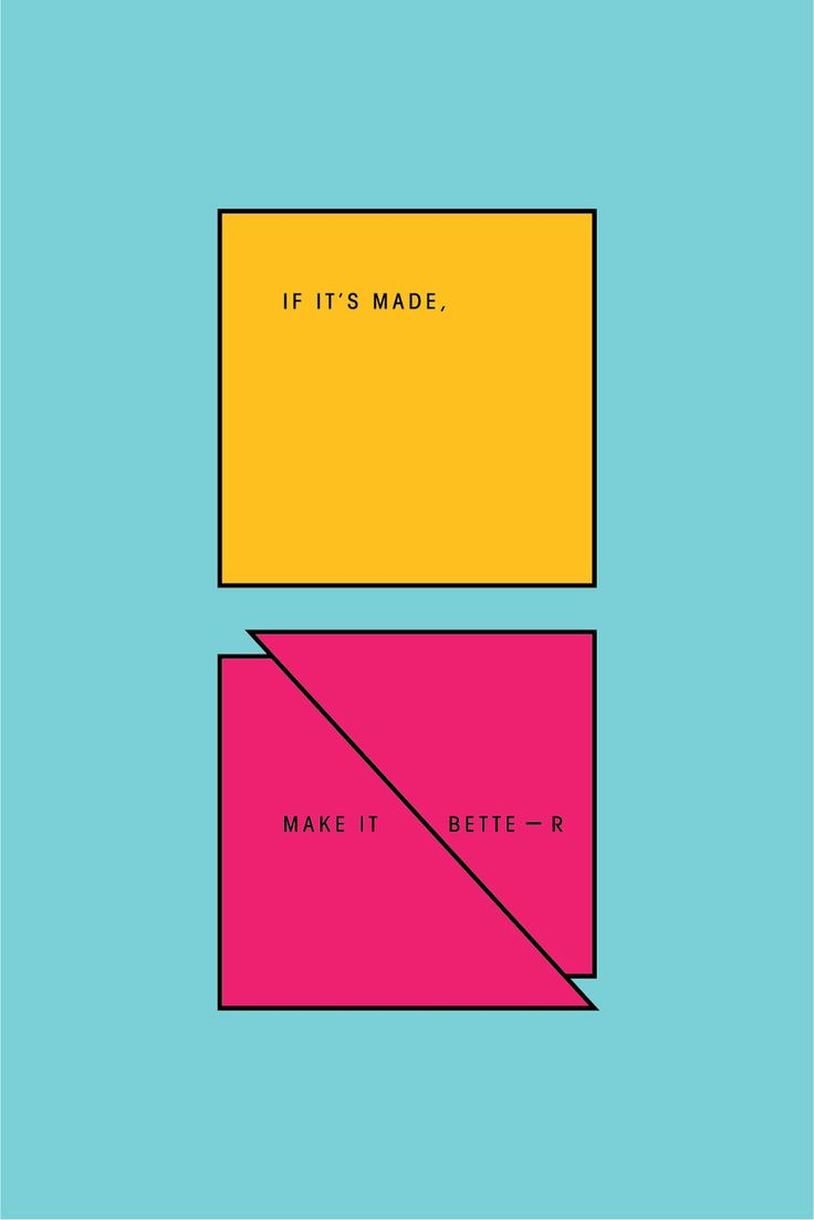 If it's made, make it bette-r - Graphic Design - Poster, Geometric, Square, Squares, Outline, Blue, Yellow, Pink, Minimal
