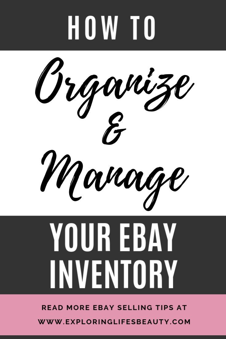How To Organize Manage Your Ebay Inventory Ebay Selling Tips Selling On Ebay Making Money On Ebay