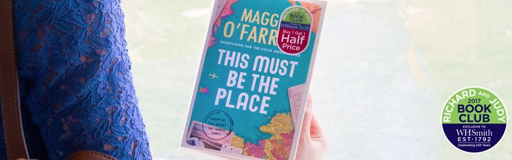 Richard and Judy Summer 2017 pick, This Must Be the Place by Maggie O'Farrell, is so much more than a love story. A compelling and authentic look at marriage, Maggie O'Farrell's seventh novel is about finding your place in the world and the unexpected role that fate plays.