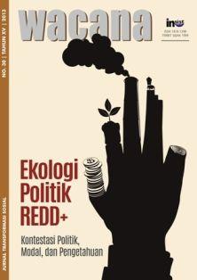 WACANA #30 Ekologi Politik REDD+: Kontestasi Politik, Modal, dan Pengetahuan -  http://blog.insist.or.id/insistpress/id/arsip/10214