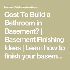 Cost To Build a Bathroom in Basement?   Basement Finishing Ideas   Learn how to finish your basement