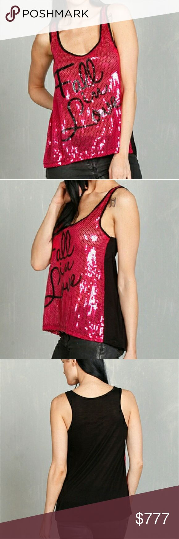 """FALL IN LOVE"" Valentine's Day top Brand new with tags Boutique item  ""FALL IN LOVE"" with this sassy little tank top! Front is covered in fushcia sequins and FALL IN LOVE detail while the back is solid black. Pair black skinny pants, heels and a open front cardigan for VALENTINE'S DAY!  68% POLYESTER 29%RAYON 3%SPANDEX Tops"