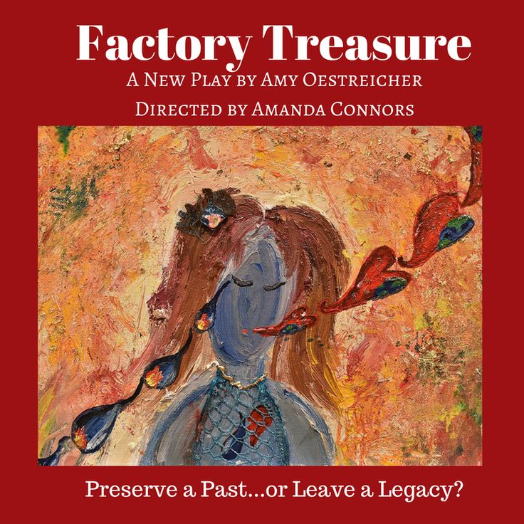 "What is the ""FACTORY TREASURE?"" VOTE and help a playwright decide!"