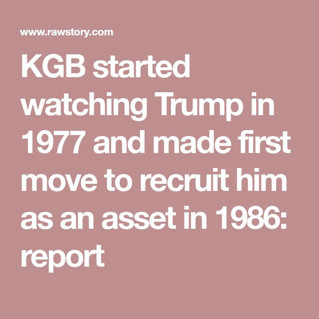 KGB started watching Trump in 1977 and made first move to recruit him as an asset in 1986: report